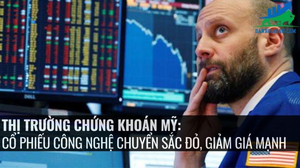 Thị trường chứng khoán Mỹ: cổ phiếu công nghệ chuyển sắc đỏ, giảm giá mạnh.