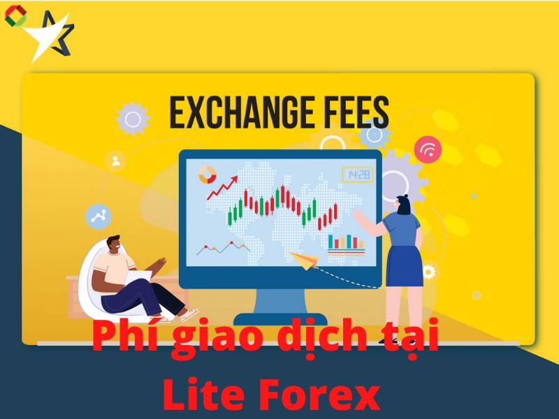 Phí giao dịch tại Lite Forex