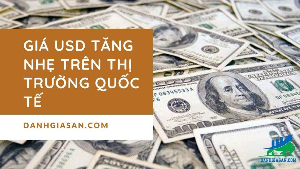 Giá USD tăng nhẹ trên thị trường quốc tế