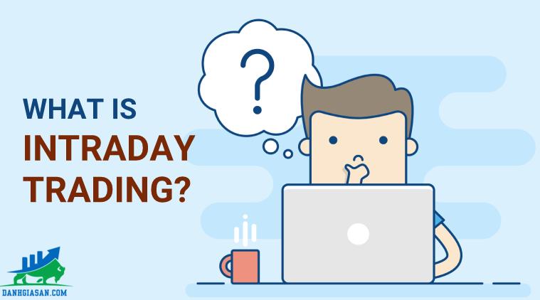 Intraday Trading là gì?