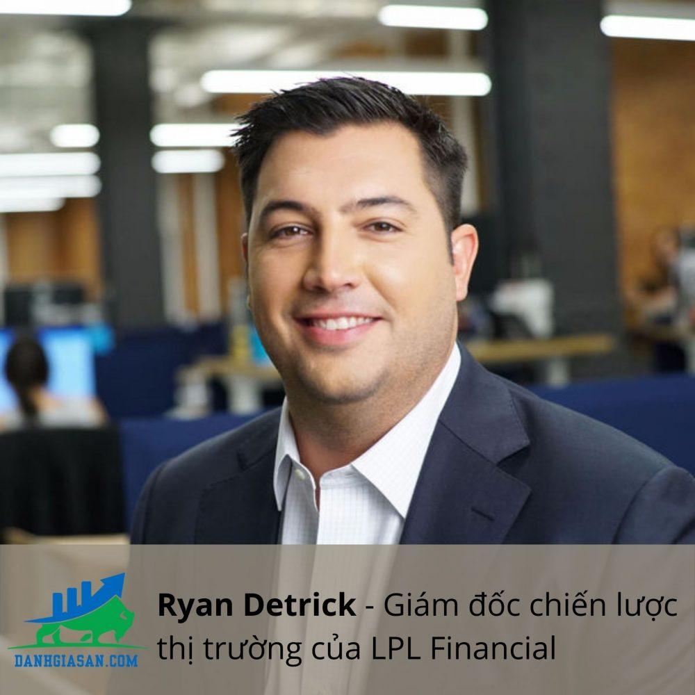 Ryan Detrick - Giám đốc chiến lược thị trường của LPL Financial