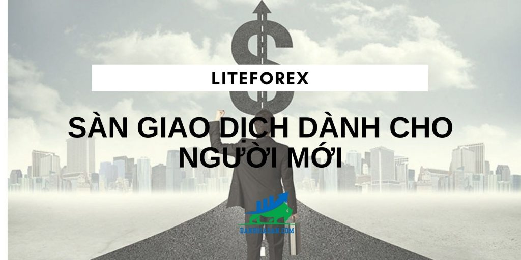 liteforex san giao dich danh cho nguoi moi (1)