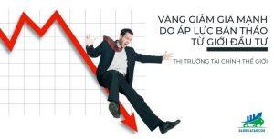 Vàng giảm giá mạnh do áp lực bán tháo từ giới đầu tư