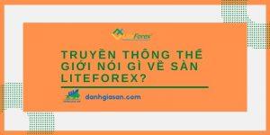 Truyền thông thế giới nói gì về sàn LiteForex