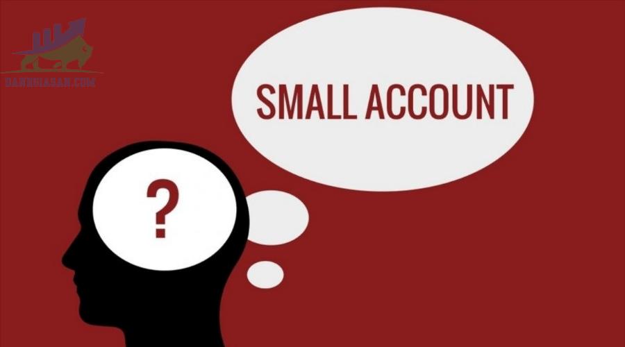 Giao dịch với tài khoản nhỏ như thế nào?