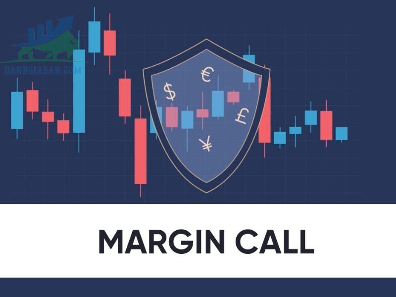 Tìm hiểu Margin call là gì? Bí quyết giúp nhà đầu tư phòng tránh Margin Call