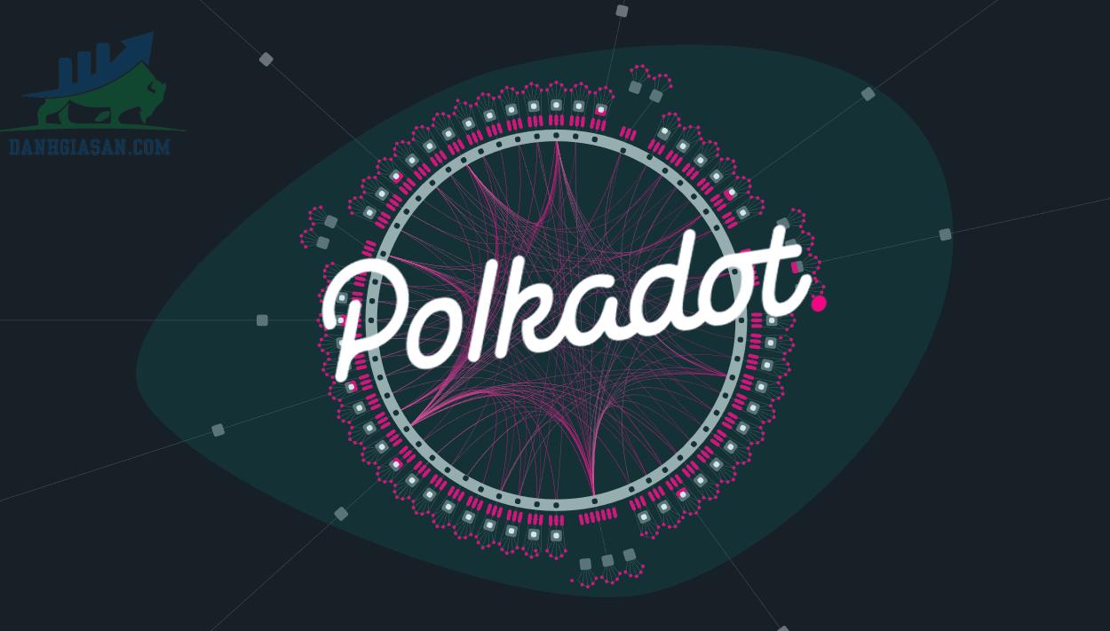 Tìm hiểu về Polkadot là gì?