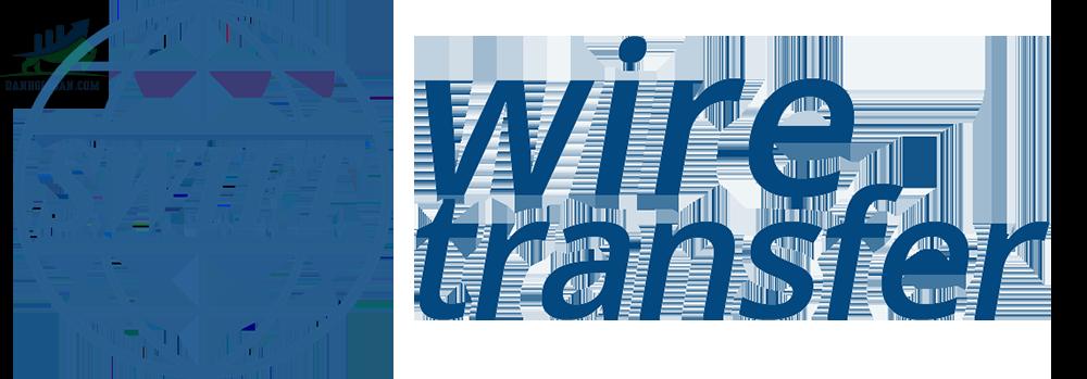 Wire Transfer là gì?