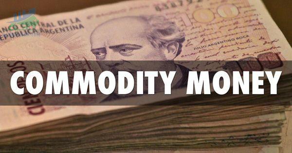 Commodity money là gì?