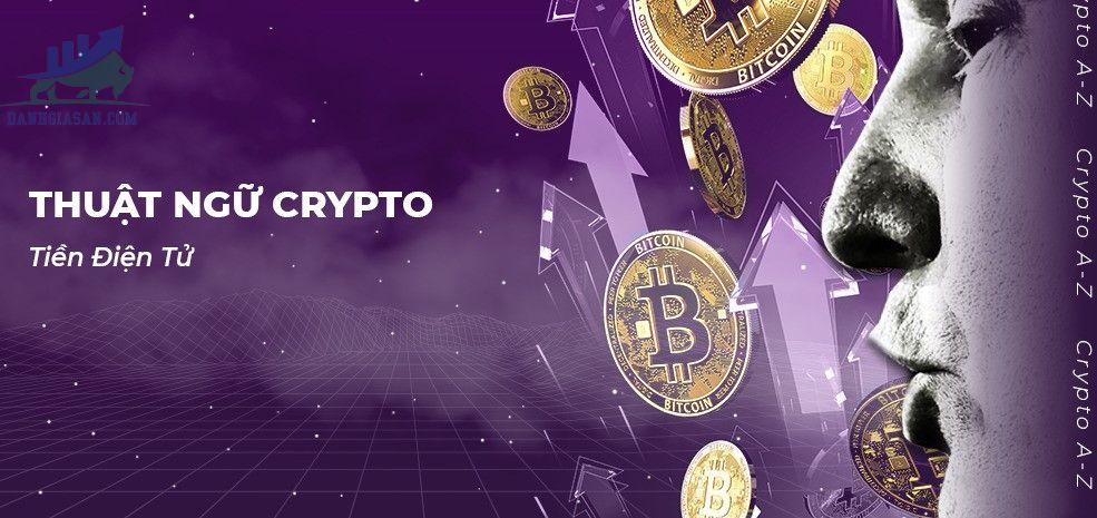 Những thuật ngữ trên thị trường Crypto quan trọng