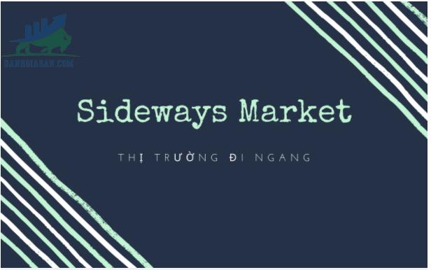 Tìm hiểu thị trường sideway là gì? Cách để trader kiếm được lợi nhuận như thế nào?