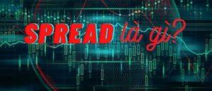 Phí spread và vai trò của nó trong giao dịch Forex