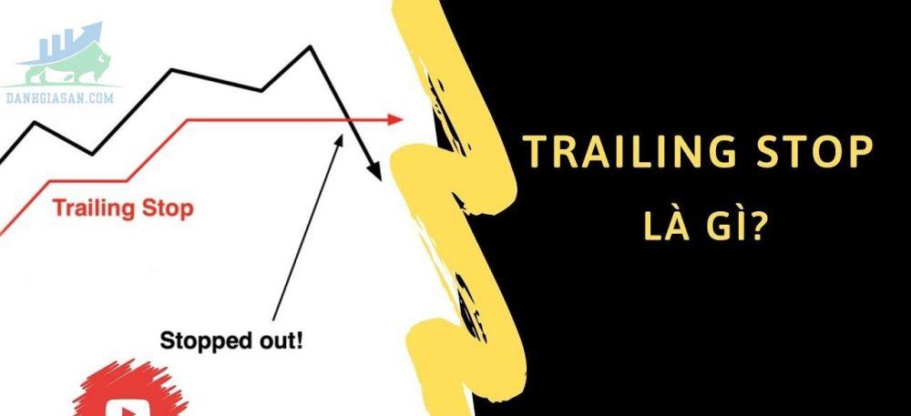Trailing stop là gì?