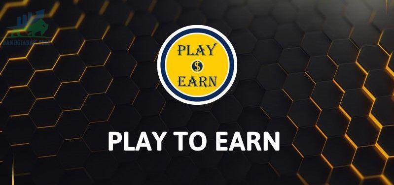 Play to Earn là gì?